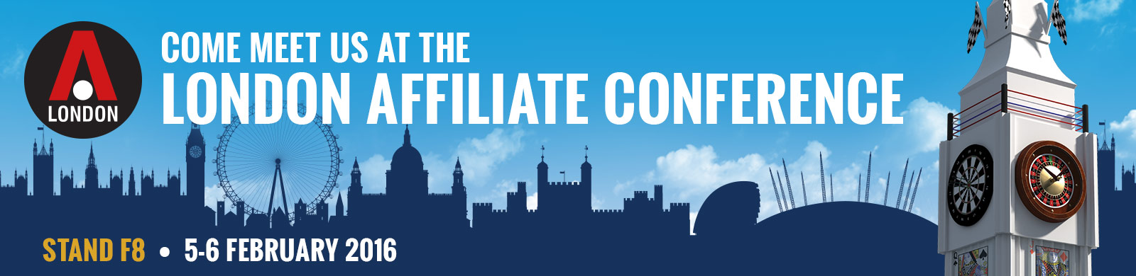 Come meet us at the London affiliate conference Stand F8 5-6 February 2016